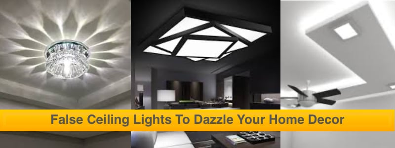False Ceiling Lights To Dazzle Your Home Decor