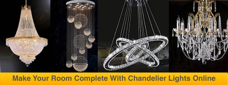 Make Your Room Complete With Chandelier Lights Online